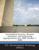 Consolidated Security, Disaster Assistance, And Continuing Appropriations Act, 2009: October 1, 2008