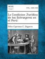La Condicion Jurídica de los Estranjeros en el Perú