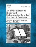 An Introduction to Hindu and Mahommedan Law for the Use of Students