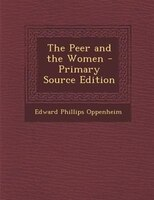 The Peer and the Women - Primary Source Edition