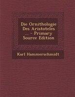 Die Ornithologie Des Aristoteles ... - Primary Source Edition