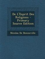De L'Esprit Des Religions - Primary Source Edition