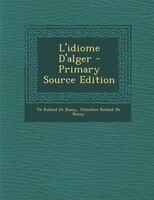L'idiome D'alger - Primary Source Edition