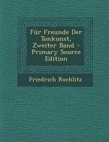 Fnr Freunde Der Tonkunst, Zweiter Band - Primary Source Edition
