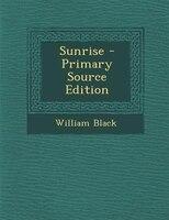Sunrise - Primary Source Edition