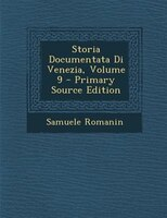 Storia Documentata Di Venezia, Volume 9