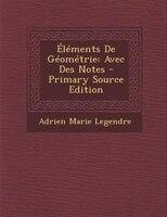 +lTments De GTomTtrie: Avec Des Notes - Primary Source Edition