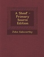 A Sheaf - Primary Source Edition