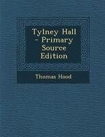 Tylney Hall - Primary Source Edition