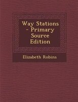 Way Stations - Primary Source Edition