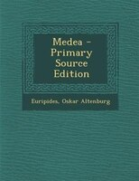 Medea - Primary Source Edition