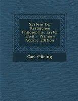 System Der Kritischen Philosophie, Erster Theil - Primary Source Edition