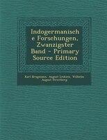 Indogermanische Forschungen, Zwanzigster Band - Primary Source Edition