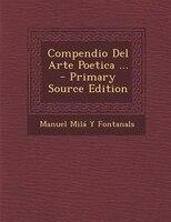 Compendio Del Arte Poetica ... - Primary Source Edition