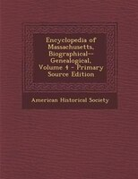 Encyclopedia of Massachusetts, Biographical--Genealogical, Volume 4