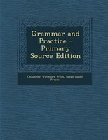 Grammar and Practice - Primary Source Edition