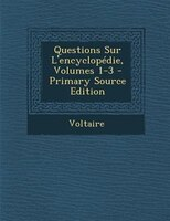 Questions Sur L'encyclopTdie, Volumes 1-3 - Primary Source Edition