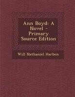 Ann Boyd: A Novel - Primary Source Edition