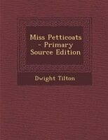 Miss Petticoats - Primary Source Edition