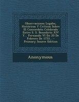 Observaciones Legales, Hist=ricas Y Crfticas Sobre El Concordato Celebrado Entre S. S. Benedicto XIV Y... Fernando VI En 20 De Feb