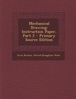 Mechanical Drawing: Instruction Paper, Part 2 - Primary Source Edition