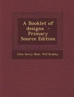 A Booklet of designs  - Primary Source Edition