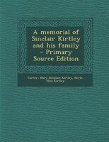 A memorial of Sinclair Kirtley and his family