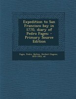 Expedition to San Francisco bay in 1770, diary of Pedro Fages;