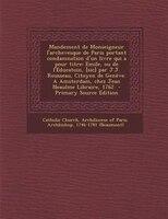 Mandement de Monseigneur l'archevesque de Paris portant condamnation d'un livre qui a pour titre: Emile, ou de