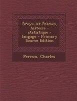Broye-lez-Pesmes, histoire - statistique - langage
