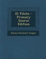 El Piloto - Primary Source Edition