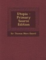 Utopia - Primary Source Edition