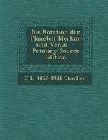 Die Rotation der Planeten Merkur und Venus  - Primary Source Edition