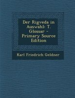 Der Rigveda in Auswahl: T. Glossar - Primary Source Edition