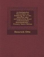 Archäologisches Wörterbuch zur Erklärung der in den Schriften über mittelalterliche Kunst vorkommenden