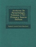 Archives De Parasitologie, Volumes 1-10 - Primary Source Edition