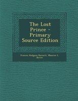 The Lost Prince - Primary Source Edition