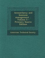 Accountancy and business management .. Volume 5 - Primary Source Edition