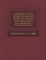 Commercial Precedents Selected from the Column of Replies and Decisions of the New York Journal of Commerce: An Essential Work of