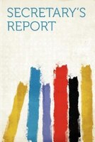 Secretary's Report Volume No.11