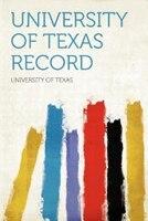 University Of Texas Record Volume 9 No 1