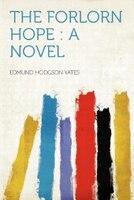 The Forlorn Hope: A Novel