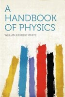 A Handbook Of Physics