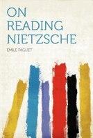 On Reading Nietzsche