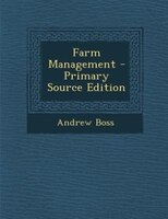 Farm Management - Primary Source Edition