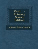 Ovid... - Primary Source Edition