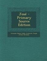 José - Primary Source Edition