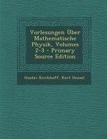 Vorlesungen Über Mathematische Physik, Volumes 2-3 - Primary Source Edition