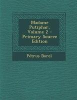 Madame Putiphar, Volume 2 - Primary Source Edition