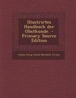 Illustrirtes Handbuch der Obstkunde. - Primary Source Edition